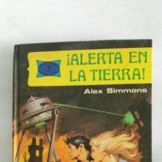 Libros de segunda mano: ALERTA EN LA TIERRA ALEX SIMMONS. Lote 170228064