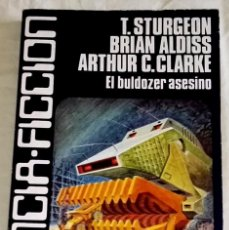 Libros de segunda mano: EL BULDOZER ASESINO; VARIOS AUTORES - CARALT, CIENCIA FICCIÓN 18, PRIMERA EDICIÓN 1978. Lote 170336776