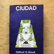 Libros de segunda mano: CIUDAD. CLIFFORD D. SIMAK.. Lote 170673485