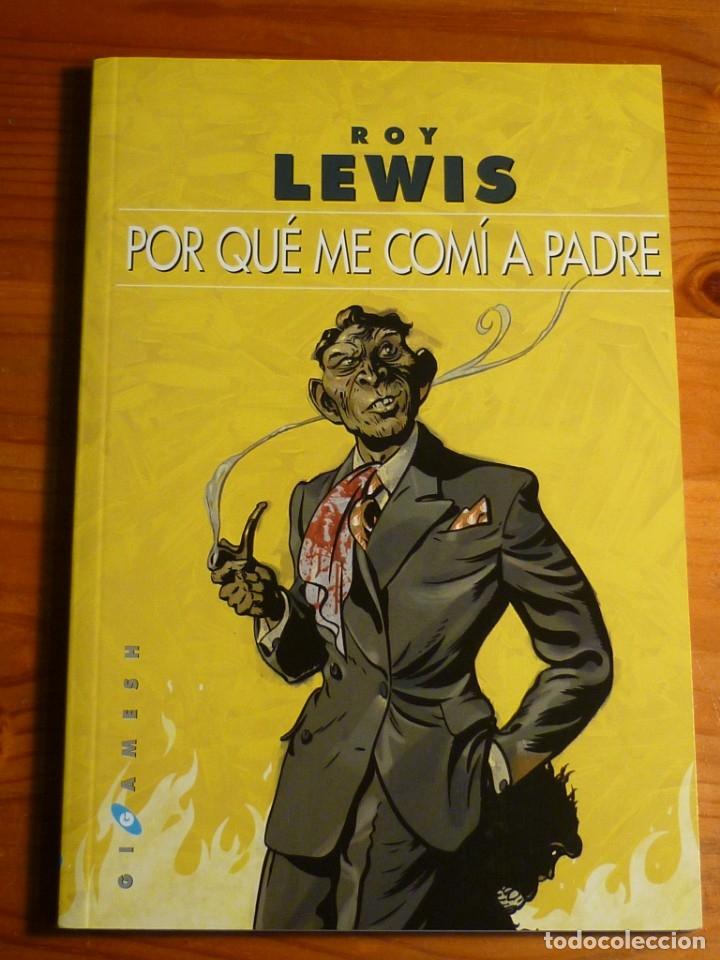 POR QUÉ ME COMÍ A PADRE - ROY LEWIS - GIGAMESH (Libros de Segunda Mano (posteriores a 1936) - Literatura - Narrativa - Ciencia Ficción y Fantasía)