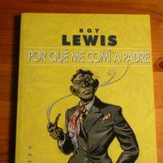 Libros de segunda mano: POR QUÉ ME COMÍ A PADRE - ROY LEWIS - GIGAMESH. Lote 167711578