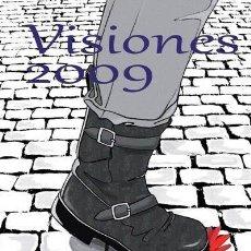 Libros de segunda mano: VISIONES 2009 - ANTOLOGIA DE RELATOS DE CIENCIA FICCION FANTASIA Y TERROR. Lote 171236917