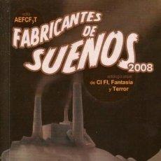 Libros de segunda mano: FABRICANTES DE SUEÑOS 2008 - ANTOLOGIA DE CIENCIA FICCION, FANTASIA Y TERROR. Lote 171239263
