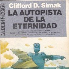 Libros de segunda mano: LA AUTOPISTA DE LA ETERNIDAD DECLIFFRD D. SIMAK. Lote 171313287