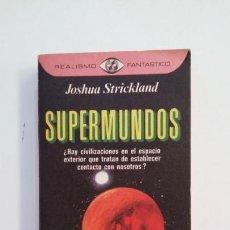 Libros de segunda mano: SUPERMUNDOS. - JOSHUA STRICKLAND. REALISMO FANTASTICO Nº 24. PLAZA JANES. TDK396. Lote 171347442