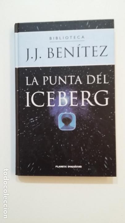 LA PUNTA DEL ICEBERG. BIBLIOTECA J.J. BENITEZ. PLANETA DE AGOSTINI. TDK392 (Libros de Segunda Mano (posteriores a 1936) - Literatura - Narrativa - Ciencia Ficción y Fantasía)