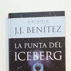 Libros de segunda mano: LA PUNTA DEL ICEBERG. BIBLIOTECA J.J. BENITEZ. PLANETA DE AGOSTINI. TDK392. Lote 171487407