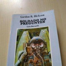 Libros de segunda mano: SOLDADO NO PREGUNTES. CICLO DORSAI II - GORDON R. DICKSON. MIRAGUANO. Lote 171507397