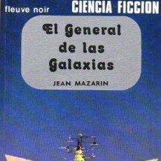 Libros de segunda mano: EL GENERAL DE LAS GALAXIAS. COLECCIÓN CIENCIA FICCION Nº 1 - MAZARIN, JEAN - A-CF-1819. Lote 171525085