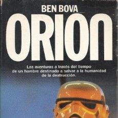 Libros de segunda mano: BEN BOVA-ORIÓN.PLANETA.1987.. Lote 171542907