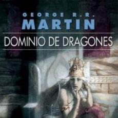 Libros de segunda mano: DOMINIO DE DRAGONES - JUEGO DE TRONOS - GEORGE R.R. MARTIN - GIGAMESH - 2006. Lote 171669544