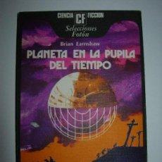 Libros de segunda mano: BRIAN EARNSHAW PLANETA EN LA PUPILA DEL TIEMPO 1975 SELCCIONES FOTON 1. Lote 171788325