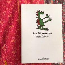 Libros de segunda mano: LOS DINOSAURIOS. ÍTALO CALVINO. MUY DIFÍCIL. Lote 171969529