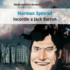 Libros de segunda mano: INCORDIE A JACK BARRON - NORMAN SPINRAD - LA FACTORIA DE IDEAS - 2004 - RUSTICA - 340 PAGS. Lote 171972624