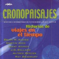 Libros de segunda mano: CRONOPAISAJES - HISTORIAS DE VIAJES EN EL TIEMPO - EDICIONES B - NOVA - 2003 - . Lote 171973884