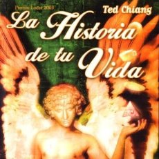 Libros de segunda mano: LA HISTORIA DE TU VIDA - TED CHIANG - BIBLIOPOLIS - 2004 - RUSTICA - 241 PAGS. Lote 172146374