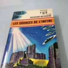 Libros de segunda mano: LES SOURCES DE L'INFINI. RICHARD BESSIERE. PARÍS, 1974. ED. FLEUVE NOIR.. Lote 172161355