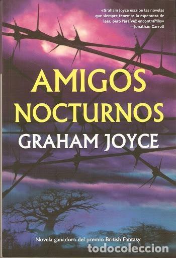 AMIGOS NOCTURNOS - GRAHAM JOYCE - LA FACTORIA - 2009 - RUSTICA - 316 PAGS (Libros de Segunda Mano (posteriores a 1936) - Literatura - Narrativa - Ciencia Ficción y Fantasía)