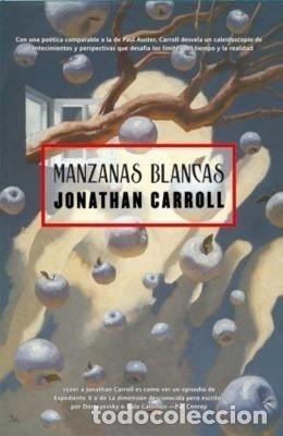 MANZANAS BLANCAS - JONATHAN CARROLL - LA FACTORIA - 2008 - RUSTICA - 315 PAGS (Libros de Segunda Mano (posteriores a 1936) - Literatura - Narrativa - Ciencia Ficción y Fantasía)