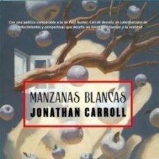 Libros de segunda mano: MANZANAS BLANCAS - JONATHAN CARROLL - LA FACTORIA - 2008 - RUSTICA - 315 PAGS. Lote 172166677