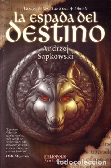 LA ESPADA DEL DESTINO - GERALT DE RIVIA 2 - ANDRZEJ SAPKOWSKI - BIBLIOPOLIS - 2003 - RUSTICA (Libros de Segunda Mano (posteriores a 1936) - Literatura - Narrativa - Ciencia Ficción y Fantasía)