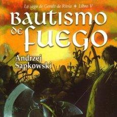 Libros de segunda mano: BAUTISMO DE FUEGO - GERALT DE RIVIA 5 - ANDRZEJ SAPKOWSKI - BIBLIOPOLIS - 2005 - RUSTICA. Lote 172167888