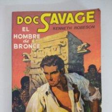Libros de segunda mano: DOC SAVAGE Nº1/EL HOMBRE DE BRONCE/KENNETH ROBESON. . Lote 172217968