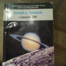 Libros de segunda mano: CAMELOT 30K. ROBERT L. FORWARD. Lote 172315000