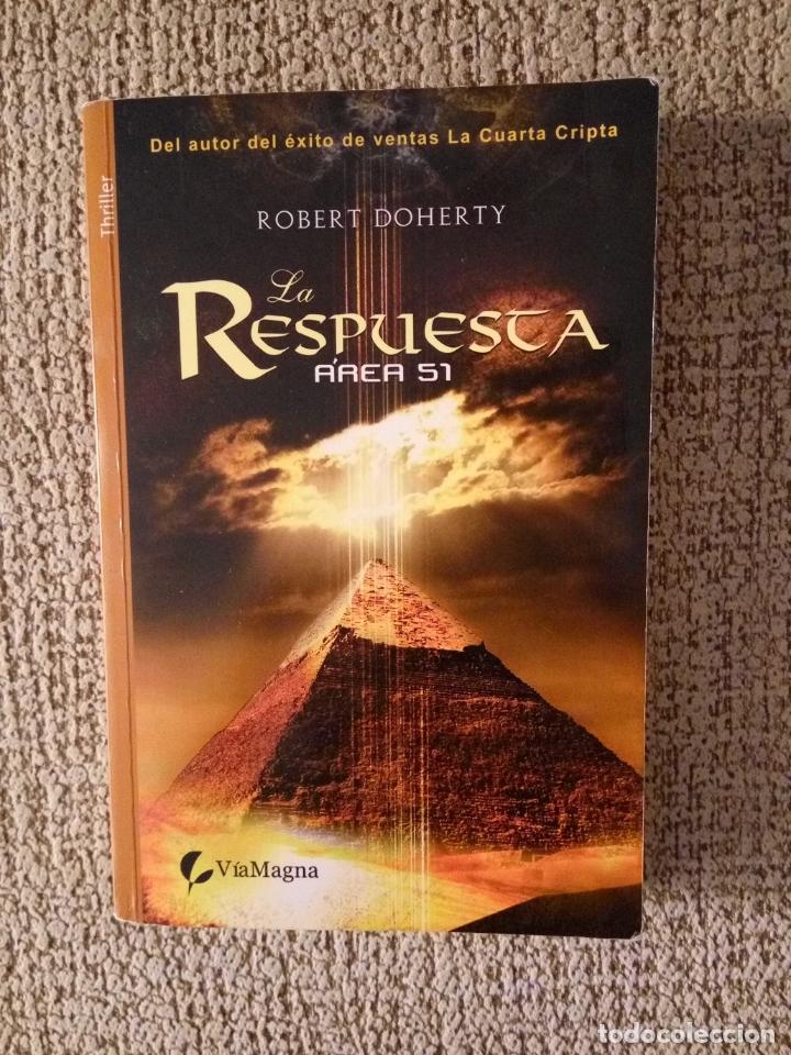 LA RESPUESTA. AREA 51 -- ROBERT DOHERTY (Libros de Segunda Mano (posteriores a 1936) - Literatura - Narrativa - Ciencia Ficción y Fantasía)