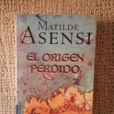 Libros de segunda mano: EL ORIGEN PERDIDO --MATILDE ASENSI. Lote 172370540