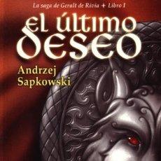 Libros de segunda mano: EL ULTIMO DESEO - GERALT DE RIVIA 1 - ANDRZEJ SAPKOWSKI - BIBLIOPOLIS - 2002 - 1ª EDICION. Lote 178998591