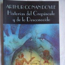 Libros de segunda mano: HISTORIAS DEL CREPUSCULO Y DE LO DESCONOCIDO.ARTHUR CONAN DOYLE VALDEMAR BUEN ESTADO. Lote 172578808