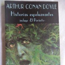 Libros de segunda mano: HISTORIAS ESPELUZNANTES INCLUYE EL PARASITO ARTHUR CONAN DOYLE LIBRO PERFECTO ESTADO VALDEMAR. Lote 172579319