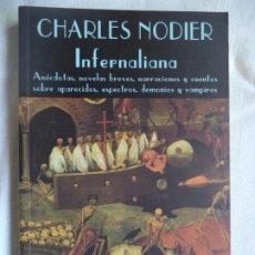 Libros de segunda mano: INFERNALIA CHALES NODIER VALDEMAR LIBRO EN PERFECTO ESTADO 220 PAGINAS. Lote 172608582