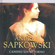 Libros de segunda mano: CAMINO SIN RETORNO , ANDRZEJ SAPKOWSKI. Lote 172748803