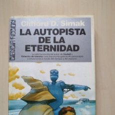Libros de segunda mano: LA AUTOPISTA DE LA ETERNIDAD - CLIFFORD D. SIMAK. ULTRAMAR.. Lote 172977615