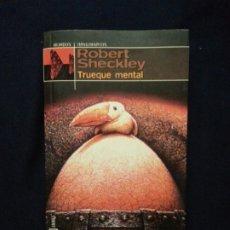 Libros de segunda mano: TRUEQUE MENTAL - ROBERT SHECKLEY. Lote 173865329