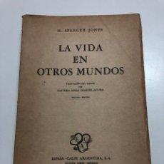 Libros de segunda mano: H. SPENCER JONES. LA VIDA EN OTROS MUNDOS. 1949. Lote 174167717