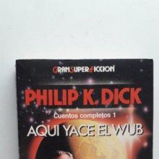 Libros de segunda mano: AQUI YACE EL WUB - PHILIP K. DICK. Lote 174220967