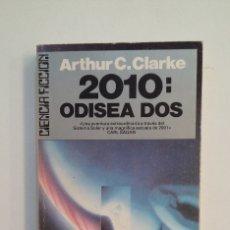 Libros de segunda mano: 2010: ODISEA DOSARTHUR C. CLARKE. CIENCIA FICCION ULTRAMAR 1988. TDK414. Lote 174930552