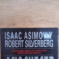 Libros de segunda mano: ISAAC ASIMOV Y ROBERT SILVERBERG: ANOCHECER. Lote 175420257