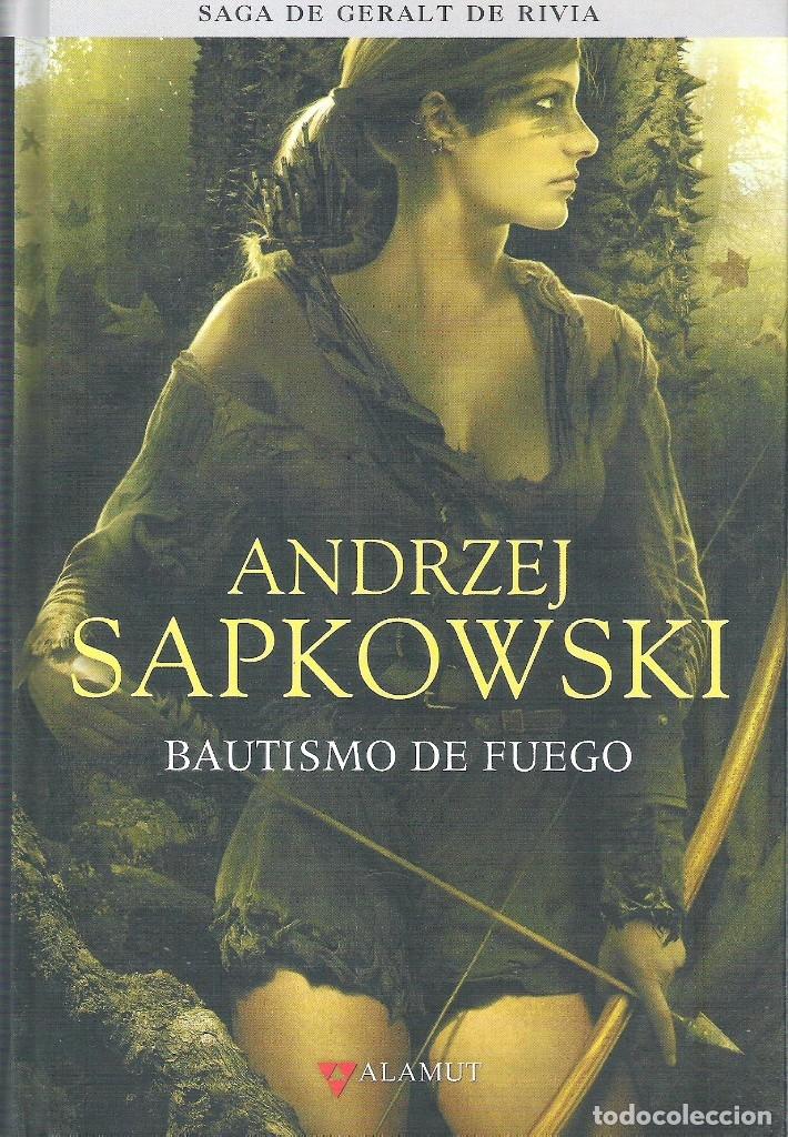 BAUTISMO DE FUEGO , SAGA GERALT RIVIA 5 , ANDRZEJ SAPKOWSKI (Libros de Segunda Mano (posteriores a 1936) - Literatura - Narrativa - Ciencia Ficción y Fantasía)