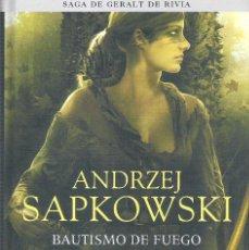 Libros de segunda mano: BAUTISMO DE FUEGO , SAGA GERALT RIVIA 5 , ANDRZEJ SAPKOWSKI. Lote 175607009