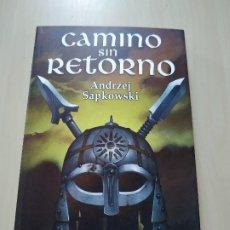 Libros de segunda mano: CAMINO SIN RETORNO - ANDRZEJ SAPKOWSKI. BIBLIÓPOLIS. GERALT DE RIVIA. Lote 176021497