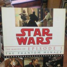 Libros de segunda mano: STAR WARS. THE MAKING OF EPISODE I. THE PHANTOM MENAGE. Lote 176063640
