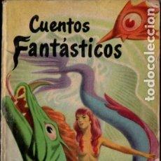 Libros de segunda mano: CUENTOS FANTÁSTICOS (ACME CENTAURO, BUENOS AIRES, 1953). Lote 176171319