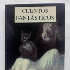 Libros de segunda mano: CUENTOS FANTÁSTICOS. VARIOS AUTORES. EDITORIAL JUVENTUD.. Lote 176366528