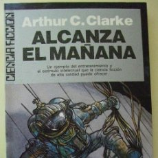 Libros de segunda mano: ARTHUR C.CLARKE.ALCANZA EL MAÑANA.ULTRAMAR.1989.. Lote 176838150