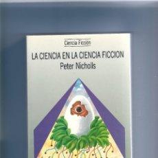 Libros de segunda mano: LA CIENCIA EN LA CIENCIA FICCIÓN - PETER NICHOLLS. Lote 211561022