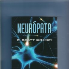 Libros de segunda mano: NEURÓPATA - R. SCOTT BAKKER - CIENCIA FICCIÓN. Lote 177055630
